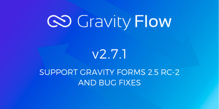 Gravity Flow 2.7.1 Release Notes